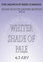 WHITER SHADE OF PALE 4.3 abv A pale ale, single hopped with Chinook hops make for a hoppy but very drinkable very pale ale. Originally brewed as No4 in our limited edition 'Icons of Rock Series', this ale proved so popular it had to be brewed again!